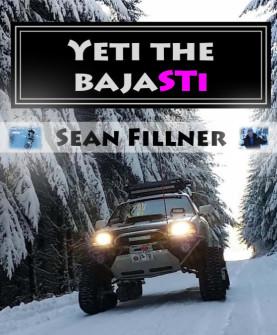 Subaru-Adventures.com Presents |Yeti the BajaSTi by Sean Fillner